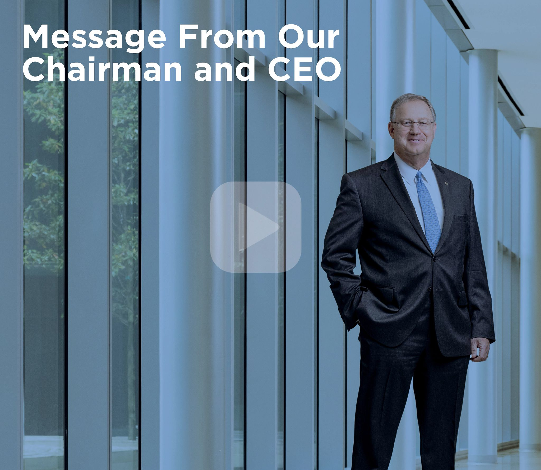 Message From Our Chairman and CEO